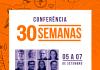 Conferência 30 Semanas